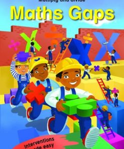MATHS GAPS INTERMEDIATE PHASE BOOK 2:MULTIPLY AND DIVIDE