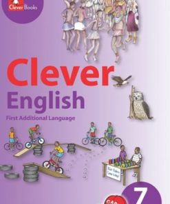 CLEVER ENGLISH FIRST ADDITIONAL LANGUAGE GRADE 7 CORE READER