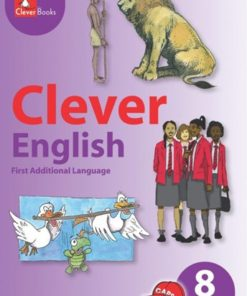 CLEVER ENGLISH FIRST ADDITIONAL LANGUAGE GRADE 8 CORE READER