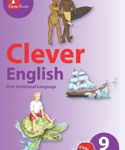 CLEVER ENGLISH FIRST ADDITIONAL LANGUAGE GRADE 9 CORE READER