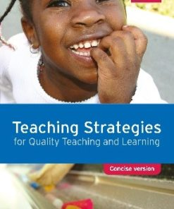 Teaching Strategies for Quality Teaching and Learning: Concise version 1e (Print)