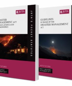 Disaster Management Act 57 of 2002 & Regulations and Frameworks AND Guidelines in terms of the Disaster Management Act 57 of 2002 (2-Vol. Set)