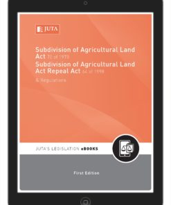 Subdivision of Agricultural Land Act 70 of 1970; Subdivision of Agricultural Land Act Repeal Act 64 of 1998 & Regulations