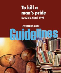 TO KILL A MAN'S PRIDE KZN