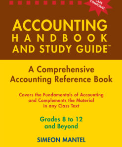 THE ACCOUNTING HANDBOOK & STUDY GUIDE – Grades: 8 to 12 + Tertiary