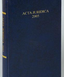 Acta Juridica 2005