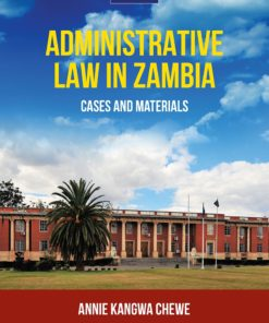 Administrative Law in Zambia: Cases and Materials