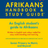 THE AFRIKAANS HANDBOOK & STUDY GUIDE – Grades: 5 to 12 + Tertiary