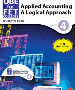 OBE for FET Colleges Applied Accounting: A Logical Approach Level 4 Student's Book + CD