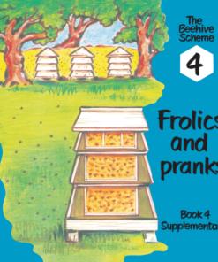 Beehive Book 4: Frolics and pranks