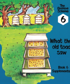 Beehive Book 6: What the old toad saw