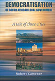 Democratisation of South African local government - a tale of three cities
