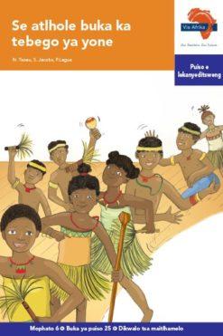 Via Afrika Setswana Home Language Intermediate Phase Graded Reader 25 Se atlhole buka ka tebego ya yone