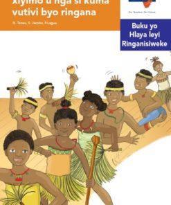 Via Afrika Xitsonga Home Language Intermediate Phase Graded Reader 25 U nga hatliseli ku teka xiyimo u nga si kuma vutivi byo ringana