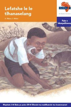 Via Afrika Setswana Home Language Intermediate Phase Graded Reader 28 Takalane le molelo o mogolo thata