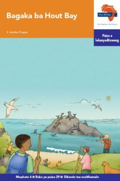 Via Afrika Setswana Home Language Intermediate Phase Graded Reader 29 Bagaka ba Hout Bay