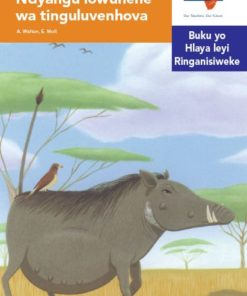 Via Afrika Xitsonga Home Language Intermediate Phase Graded Reader 32 Ndyangu lowunene wa tinguluvenhova