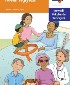 Via Afrika isiNdebele Home Language Intermediate Phase Graded Reader 34 Yelela! Ngiyeza!