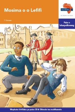 Via Afrika Setswana Home Language Intermediate Phase Graded Reader 35 Mosima o o Lefi fi