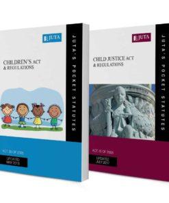Children's Act 38 of 2005 & Regulations; Child Justice Act 75 of 2008 & Regulations (2-volume set)