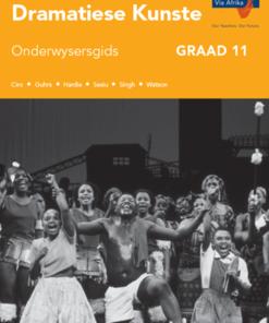 Via Afrika Dramatiese Kunste Graad 11 Onderwysersgids