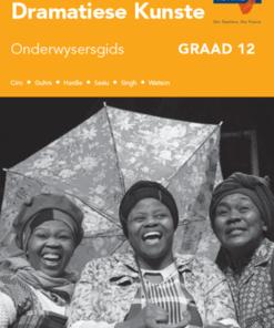 Via Afrika Dramatiese Kunste Graad 12 Onderwysersgids
