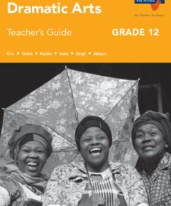 Via Afrika Dramatic Arts Grade 12 Teacher's Guide