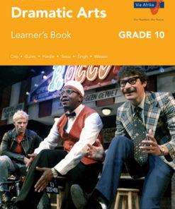 Via Afrika Dramatic Arts Grade 10 Learner's Book