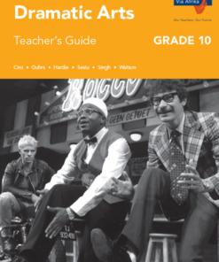 Via Afrika Dramatic Arts Grade 10 Teacher's Guide