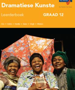 Via Afrika Dramatiese Kunste Graad 12 Leerderboek