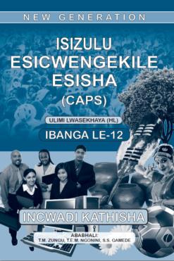 New Generation Isizulu Esicwengelike Grade 12 Teacher Guide