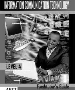Information Communication Technology Level 4 Facilitator's Guide