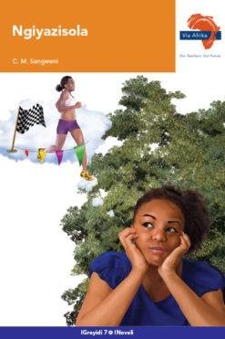 Via Afrika isiNdebele Home Language Grade 7 Novel: Ngiyazisola