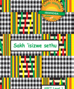 Learn & Live Series: Sakh'isizwe sethu Level 1 Learner's Workbook