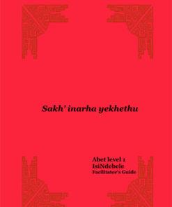 Learn & Live Series: Sakh'inarha yekhethu Level 1 Facilitator's Guide