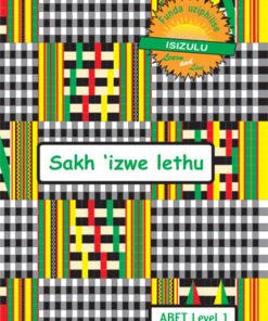 Learn & Live Series: Sakh'izwe lethu Level 1 Learner's Workbook