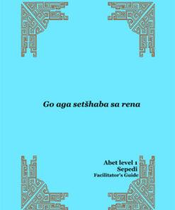 Learn & Live Series: Re aga setšhaba Level 1 Facilitator's Guide