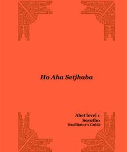 Learn & Live Series: Re aha setshaba Level 1 Facilitator's Guide