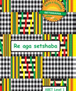 Learn & Live Series: Re aga setshaba Level 1 Learner's Workbook