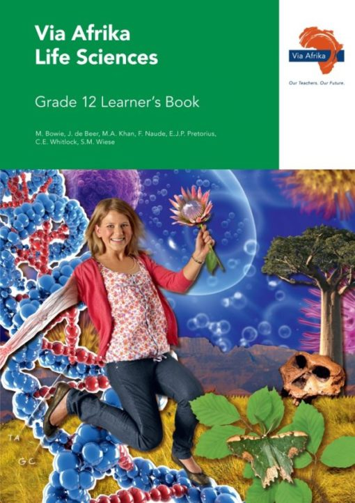 Via Afrika Life Sciences Grade 12 Learner's Book