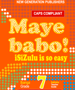 Maye Babo ! Isizulu is so Easy Grade 7 Teacher Guide