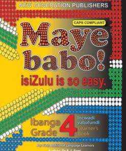 Maye Babo ! Isizulu is so Easy Grade 4 Learner Book