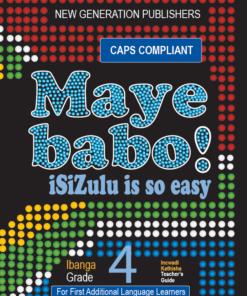 Maye Babo ! Isizulu is so Easy Grade 4 Teacher Guide
