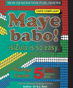 Maye Babo ! Isizulu is so Easy Grade 5 Learner Book