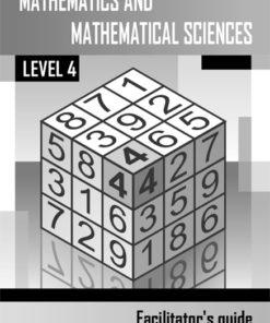 Mathematics and Mathematical Sciences Level 4 Facilitator's Guide