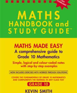 THE MATHS HANDBOOK & STUDY GUIDE – Grade: 10