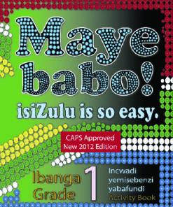 Maye Babo ! Isizulu is so Easy Grade 1 Learner Book