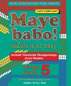 Maye Babo ! Isizulu is so Easy Grade 5 Reader