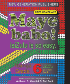 Maye Babo ! Isizulu is so Easy Grade 6 Learner Book