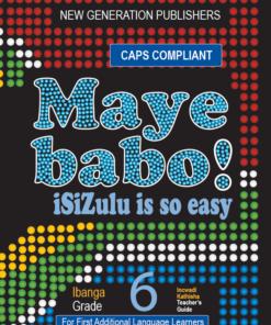 Maye Babo ! Isizulu is so Easy Grade 6 Teacher Guide